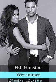 Buchdeckel von Wer immer (FBI: Houston 2)