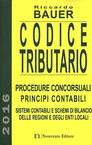 Codice tributario. Procedure consorsuali. Principi contabili. Sistemi contabili e schemi di bilancio delle regioni e degli enti locali