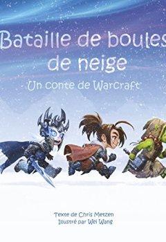 Livres Couvertures de Bataille de boules de neige, un conte de Warcraft