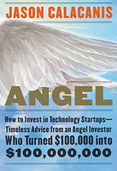Livres Couvertures de Angel: How to Invest in Technology Startups—Timeless Advice from an Angel Investor Who Turned $100,000 into $100,000,000