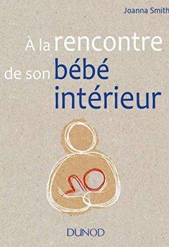 Livres Couvertures de A la rencontre de son bébé intérieur