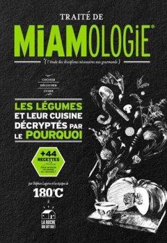 Livres Couvertures de TRAITÉ DE MIAMOLOGIE LÉGUMES