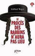Le procès des Rabbins n'aura pas lieu