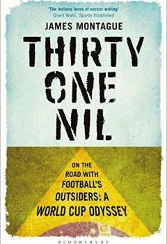 Livres Couvertures de Thirty-One Nil: On the Road With Football's Outsiders: A World Cup Odyssey