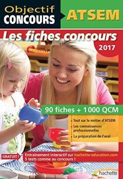 Livres Couvertures de Objectif Concours - ATSEM 90 Fiches 1000 QCM - Catégorie C: Concours 2017