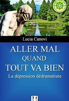 Livres Couvertures de Aller mal quand tout va bien: La dépression dédramatisée