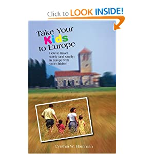 Take Your Kids to Europe, 8th: How to Travel Safely (and Sanely) in Europe with Your Children