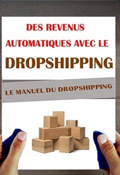 Livres Couvertures de Dropshipping: Le Manuel. Des revenus passifs avec le Dropshipping.