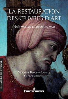 Livres Couvertures de La restauration des oeuvres d'art: Vade-mecum en quelques mots