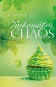 Buchdeckel von Zuckersüßes Chaos - Vicky - Teil 1