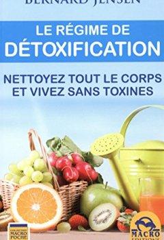 Livres Couvertures de Le régime de détoxification : Nettoyez tout le corps et vivez sans toxines