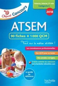 Livres Couvertures de Objectif Concours 2018 ATSEM : 90 Fiches 1000 QCM