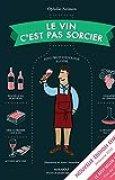 Le vin c'est pas sorcier Nouvelle Edition