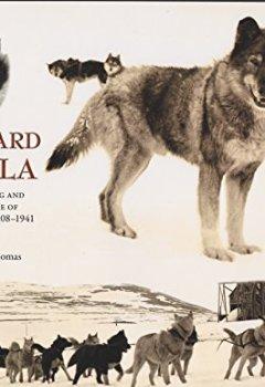Livres Couvertures de Leonhard Seppala: The Siberian Dog and the Golden Age of Sleddog Racing 1908-1941