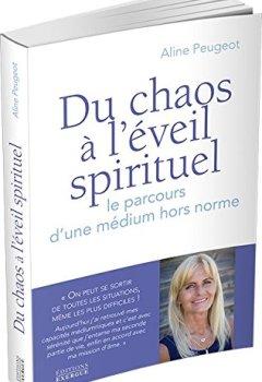 Livres Couvertures de Du chaos à l'éveil spirituel : Le parcours d'un médium hors norme