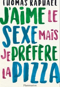 Livres Couvertures de J'aime le sexe mais je préfère la pizza