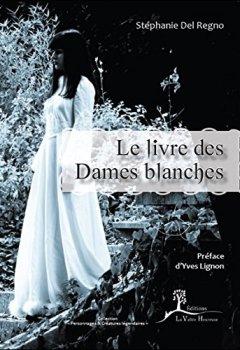Livres Couvertures de Le livre des Dames blanches
