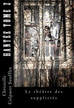 Livres Couvertures de Hantée Tome 2 Le théâtre des suppliciés