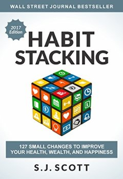 Livres Couvertures de Habit Stacking: 127 Small Changes to Improve Your Health, Wealth, and Happiness (English Edition)