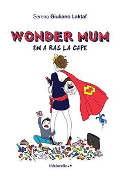 Livres Couvertures de Wonder Mum en a ras la cape