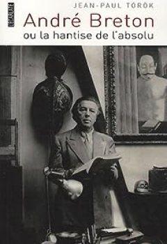 Livres Couvertures de Andre Breton Ou la Hantise de l'Absolu