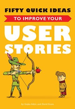 Livres Couvertures de Fifty Quick Ideas To Improve Your User Stories (English Edition)
