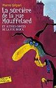 La sorcière de la rue Mouffetard et autres contes de la rue Broca