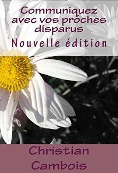 Livres Couvertures de Communiquez avec vos proches disparus: Nouvelle édition
