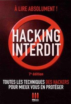 Livres Couvertures de Hacking interdit - 7e édition: Toutes les techniques des Hackers pour mieux vous en protéger