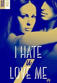 Livres Couvertures de I hate U love me - tome 1