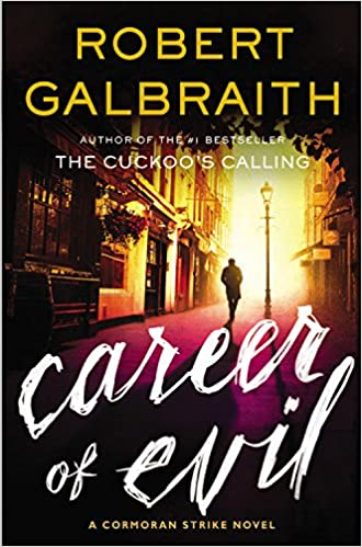 Career of Evil: A Cormoran Strike