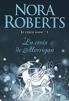 Livres Couvertures de Le cercle blanc (Tome 1) - La croix de Morrigan