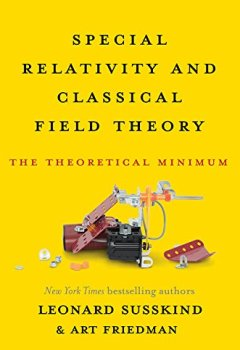 Livres Couvertures de Special Relativity and Classical Field Theory: The Theoretical Minimum