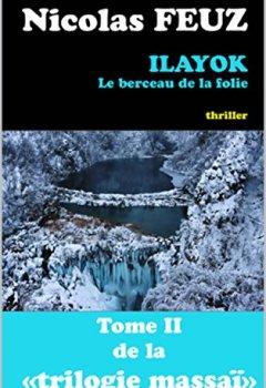 Livres Couvertures de ilayok, le berceau de la folie (La trilogie massaï t. 2)