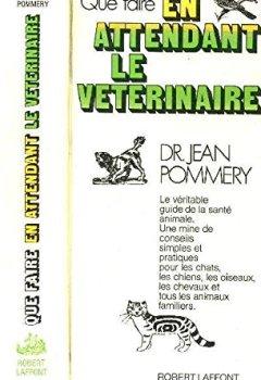 Livres Couvertures de Que faire en attendant le vétérinaire.