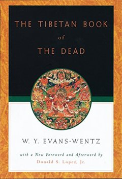Buchdeckel von The Tibetan Book of the Dead: Or The After-Death Experiences on the Bardo Plane, according to L=ama Kazi Dawa-Samdup's English Rendering