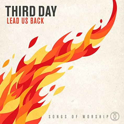 Third Day-Lead Us Back-Deluxe Edition-2CD-FLAC-2015-JLM Download