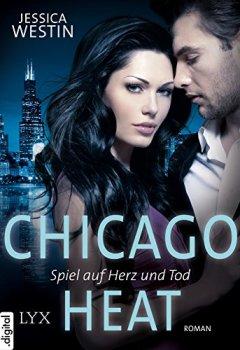 Buchdeckel von Chicago Heat - Spiel auf Herz und Tod (Chicago-Heat-Reihe 1)