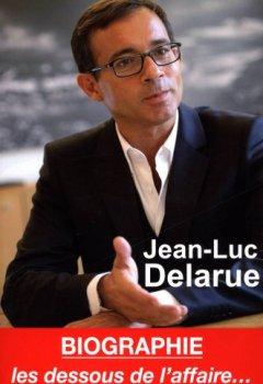 Livres Couvertures de Jean-Luc Delarue - Biographie - les dessous de l'affaire...
