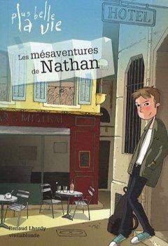 Livres Couvertures de Plus belle la vie, Tome 1 : Les mésaventures de Nathan