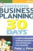 Successful Business Planning in 30 Days: A Step-By-Step Guide for Writing a Business Plan and Starting Your Own Business, Third Edition by Peter J. Patsula (2004-09-01)