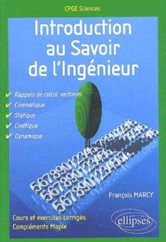 Livres Couvertures de Introduction au savoir de l'ingénieur : Classes préparatoires scientifiques