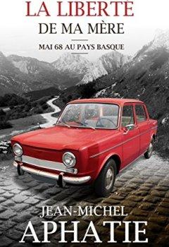 Livres Couvertures de La liberté de ma mère: Mai 68 au Pays Basque