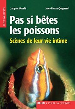 Livres Couvertures de Pas si bêtes les poissons. Scènes de leur vie intime: Scènes de leur vie intime