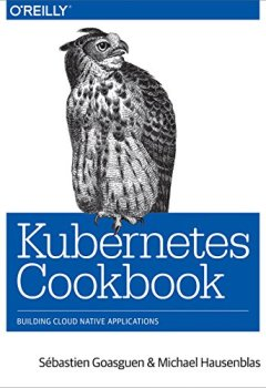 Livres Couvertures de Kubernetes Cookbook: Building Cloud Native Applications (English Edition)
