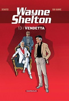 Livres Couvertures de Wayne Shelton - tome 13 - Vendetta