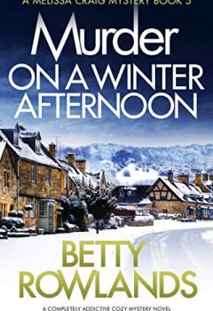 Livres Couvertures de Murder on a Winter Afternoon: A completely addictive cozy mystery novel (A Melissa Craig Mystery Book 5) (English Edition)