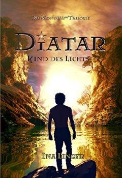 Abdeckungen Diatar: Kind des Lichts (Die Mondiar-Trilogie 1)