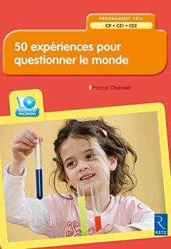 Livres Couvertures de 50 expériences pour questionner le monde (+CD-Rom)