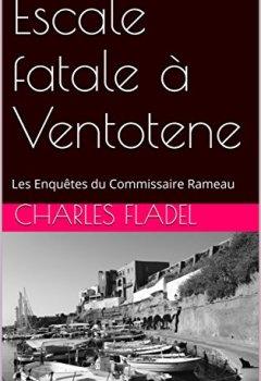 Livres Couvertures de Escale fatale à Ventotene: Les Enquêtes du Commissaire Rameau